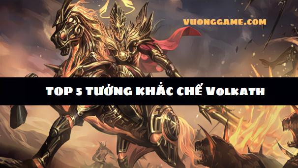 tướng khắc chế volkath