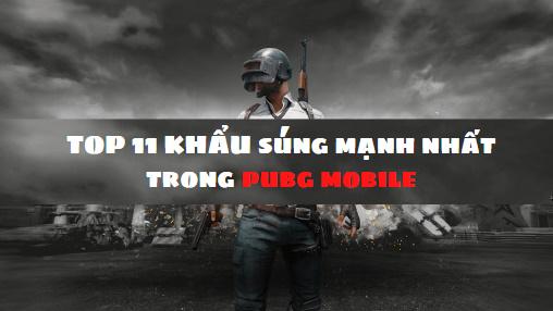 súng mạnh nhất trog pubg mobile